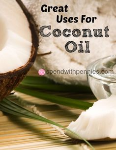 Great Uses for Coconut Oil Love it? Pin it to SAVE it! Follow Spend With Pennies on Pinterest for more great tips, ideas and recipes! Leave your own great tips in the comments below! Coconut oil is a sweet treat, made from the fatty parts of the...