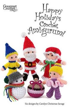 Amigurumi is a Japanese term for small toy. This popular crochet style is making a hit with adults and children that like to play with the little figures. Ring in the holidays with the merry collection of crochet friends found in Happy Holidays Amigurumi. These little holiday crochet figures are perfect for small gifts, decorations or stocking stuffers. Happy Holidays Amigurumi includes instructions for six holiday-inspired figures