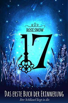 17 - das erste Buch der Erinnerung, Band 1 der neue Romantasy Trilogie von Rose Snow wird auf Skoutz von Maike von den Crazy Book Bunnys vorgestellt.