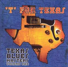 T for Texas: Texas Blues Masters, Vol. 1 - Various Artists.  Old school rhythm and blues.  Johnny Winter sounds like he's about 16 on 'Gangster of Love.'  A couple of great Gatemouth Brown cuts as well.