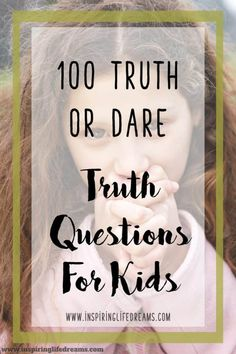 100 Kid-Friendly Truth Questions - Best Truth Or Dare Questions For Kids # truths questions 100 Kid-Friendly Truth Questions - Best Truth Or Dare Questions For Kids