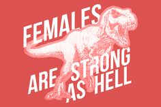"""""""Females Are Strong As Hell"""" // digital design"""
