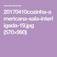 20170410cozinha-americana-sala-interligada-19.jpg (570×990)