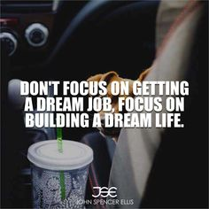 Don't focus on getting a dream job, focus on building a dream life. People with a strong will power will always have the bigger picture in mind. They will be able to forgo small pleasures in order to help attain bigger goals. #GlobalShift #GoodLife #Grind #GrindMode #GrindHard #HardWork #HardWorkPaysOff #Hustle #HustleHard #SmallBusiness #Startup #StartupLife #StartupLifestyle #Inspiration #johnspencerellis