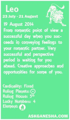 Leo Daily horoscope for 19th August 2014.