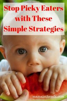 Try the Secret Strategies Parents Use for Dealing with Picky Eaters.