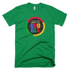 Design Confessions Google Image Green Cool Tee Shirts 21bfbcde7