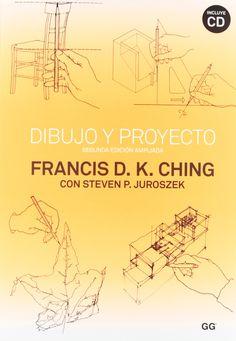 Dibujo y proyecto / Francis D.K. Ching, con Steven P. Juroszek