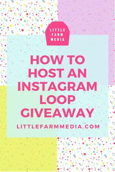 How To Host An Instagram Loop Giveaway — Little Farm Media