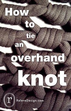 Overhand knots are easy to tie and are commonly used, Here's how you can tie overhand knots with a higher level of finish.