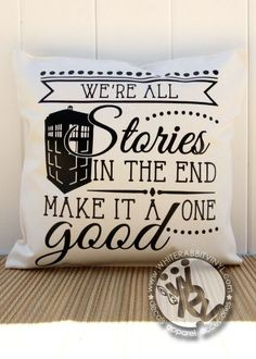 Were All Stories In The End Make It A Good One Doctor Who Inspired pillow cover - a White Rabbit Vinyl original ▶ designed & handmade in the US …………………………………………✤ ………………………………………… Perfect as a travel pillow or for bedroom decor! Dr Who, Doctor Who Bedroom, Doctor Who Nursery, Doctor Who Decor, Doctor Who Gifts, Do It Yourself Baby, First Doctor, My New Room, Fun To Be One