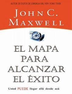 El mapa para alcanzar el exito john c maxwell by Nic Car - issuu