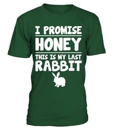 "# I Promise Honey This is My Last Rabbit T-Shirt .  Special Offer, not available in shops      Comes in a variety of styles and colours      Buy yours now before it is too late!      Secured payment via Visa / Mastercard / Amex / PayPal      How to place an order            Choose the model from the drop-down menu      Click on ""Buy it now""      Choose the size and the quantity      Add your delivery address and bank details      And that's it!      Tags: Apologize to your spouse and promise…"