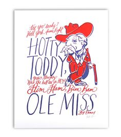 This print features an original illustration of the famous Ole Miss Colonel Reb alongside the Ole Miss Fight Song. • 8″ x 10″red and blue letterpress print