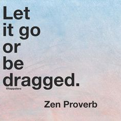 It's Monday. Let it go or be dragged.  via @angela4design by @happsters