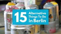 15 Alternative Things To Do in Berlin