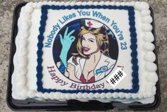 I think I found your birthday cake for next year Christina! (except I will still like you when you're 23 don't worry!)