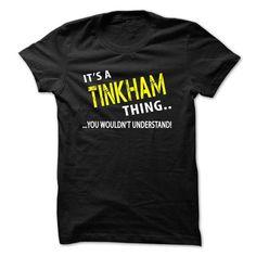 I Love Its a TINKHAM Thing T shirts
