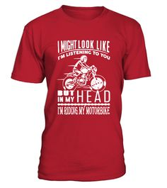 I'M RIDING MY MOTORBIKE - T-shirt Gift.  #MotorbikeLove,#MotorcyclistGift,#Motorcycling.