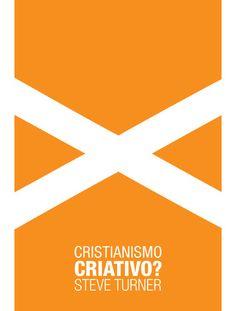 Cristianismo Criativo? - Steve Turner Livro. Leitura. Literatura. Book. To read. Literature.