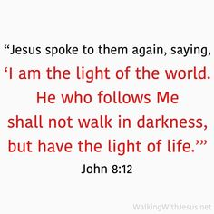 """God's Word has this wonderful promise for us- """"I am the Light of the world. Whoever follows Me will NEVER walk in darkness, but will have the light of life.""""- (John 8:12) As the sun is the physical light of the world, so Jesus is the spiritual light of the world. As the light of the world, Jesus exposes sin (John 8:1–11) and gives sight (John 9:1–7). - In the midst of all the darkness and despair, you can know His light. - Follow the world, and experience darkness, follow HIM, and know the Light Light Of The World, Light Of Life, John 8, Heavenly Father, Names Of Jesus, Follow Me, Darkness, Physics, Spirituality"""