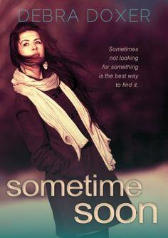 Sometime Soon by Debra Doxer, http://www.amazon.com/dp/B00CLUZPRA/ref=cm_sw_r_pi_dp_zFoXrb1BE5MEY