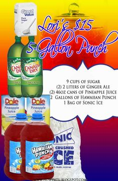 5 Gallon Party Punch for $15 Walmart Prices (2) Gallons of Hawaiian Punch $2.18 x 2 = $4.36 9 cups of sugar or (3/4) of a 5 lb bag o...