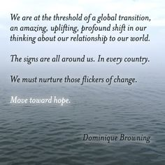 We are at the threshold of a global transition...