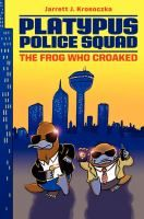 The Frog Who Croaked - by Jarrett J. Krosoczka. Paired together after a veteran detective retires, Platypus Police Squad members Rick Zengo, a hotshot rookie, and Corey O'Malley, a hard-nosed old-timer, struggle with their differences while tackling their first case involving a missing schoolteacher and a duffle bag filled with illegal fish.