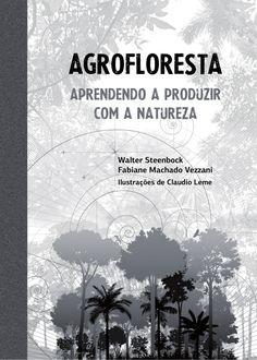 Agrofloresta - Aprendendo  A Produzir Com A Natureza by Jorge Silva via slideshare