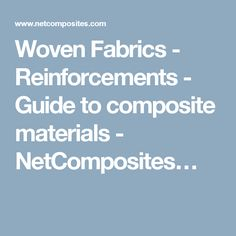 Woven Fabrics - Reinforcements - Guide to composite materials - NetComposites…