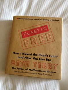 Plastic Free by Beth Terry is a great book everyone should read if they are looking to reduce the amount of plastic in your life. She shows you it is much easier than you think.
