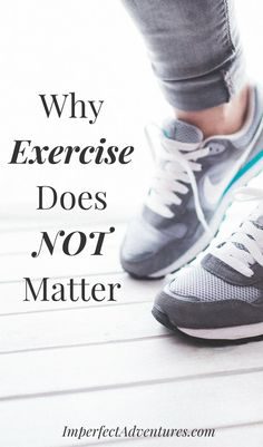 Why Exercise Does NOT Matter