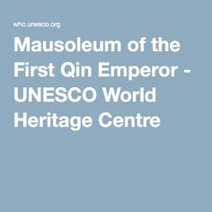 Mausoleum of the First Qin Emperor - UNESCO World Heritage Centre