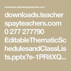 downloads.teacherspayteachers.com 0 277 277790 EditableThematicSchedulesandClassLists.pptx?e-1PRitXQE1QocaJgAL_S94L7CMwEzm6Sgl_gGV_NJxbQhw9h-Q54o9JS9zmIDCA&file_name=EditableThematicSchedulesandClassLists.pptx