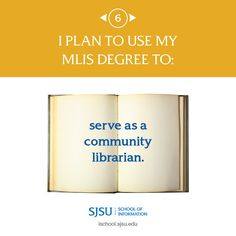 I plan to use my MLIS degree to serve as a community librarian. School Information, Use Me, Career Opportunities, Life Goals, No Response, Community, How To Plan