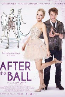 After the Ball (2015) After a young fashion designer runs afoul of her corrupt stepmother and stepsisters, she dons a disguise to help save the family business for her father.