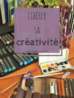Etre créatif, libérer sa créativité
