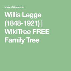 Willis  Legge (1848-1921) | WikiTree FREE Family Tree