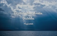 Quotes about La virtud está en el medio. Aristóteles  with images background, share as cover photos, profile pictures on WhatsApp, Facebook and Instagram or HD wallpaper - Best quotes