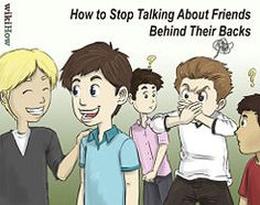 Stop Talking About Friends Behind Their Backs - wikiHow