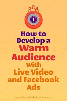 Want to reduce your Facebook ad costs?  Wondering how to move an audience closer to conversion?  In this article, you'll learn how to grow and convert warm leads with Facebook ads and live video. #socialmedia #socialmediamarketing #socialmediaexaminer #Facebook #Facebookmarketing