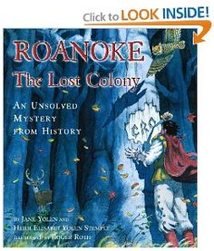 Roanoke, The Lost Colony: An Unsolved Mystery from History by Jane Yolen and Heidi Elisabet Yolen Stemple 4th Grade Social Studies, Teaching Social Studies, Teaching History, History Classroom, History Education, Mystery Of History, Us History, American History, History Books