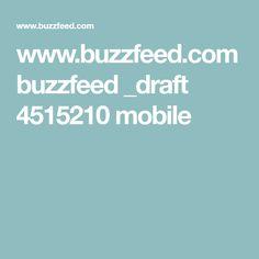 www.buzzfeed.com buzzfeed _draft 4515210 mobile