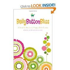 Belly Button Bliss: A Small Collection of Happy Birth Stories ~ Jennifer Derryberry Mann