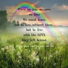 When we lose someone we love...