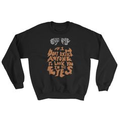 My shop: Beard Rule Don't Expect Anyone Look You In Eyes Sweatshirt Dont Expect, Hoodies, Sweatshirts, That Look, Graphic Sweatshirt, Bearded Guys, Eyes, Tank Tops, Trending Outfits