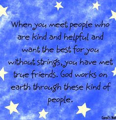 How true about real friends. I am so grateful for my true friends!