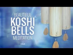 Beautiful Koshi Bells Meditation - Wind Chimes Relaxation Sleep Music 🎧 | Calm - YouTube