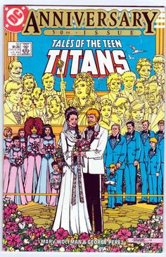 New Teen Titans Vol 1 Issue We Are Gathered Here Today. - Wedding of Terry Long and Donna Troy Rare Comic Books, Best Comic Books, Comic Book Covers, Dc Comics, Comic Book Wedding, The New Teen Titans, George Perez, Dc Universe, Batman Universe